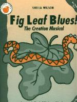 Fig Leaf Blues! by Sheila Wilson